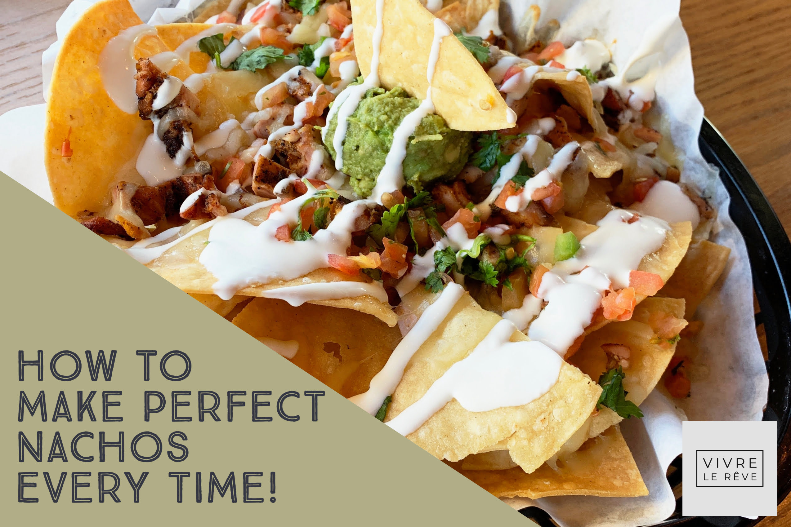 How to Make Perfect Nachos Every Time!