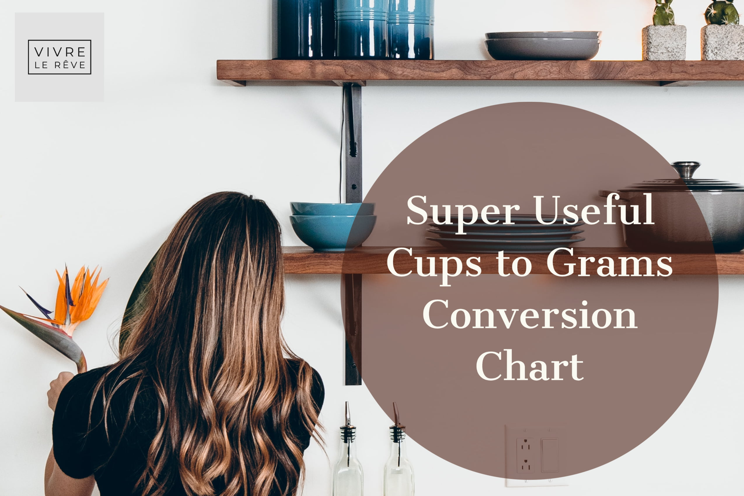 Super Useful Cups to Grams Conversion Chart