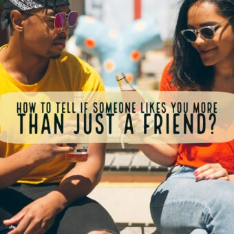 How to Tell If Someone Likes You More Than Just a Friend?