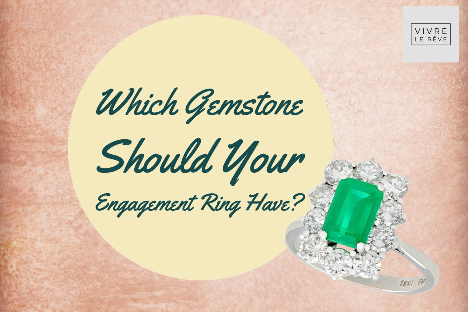 Which Gemstone Should Your Engagement Ring Have?