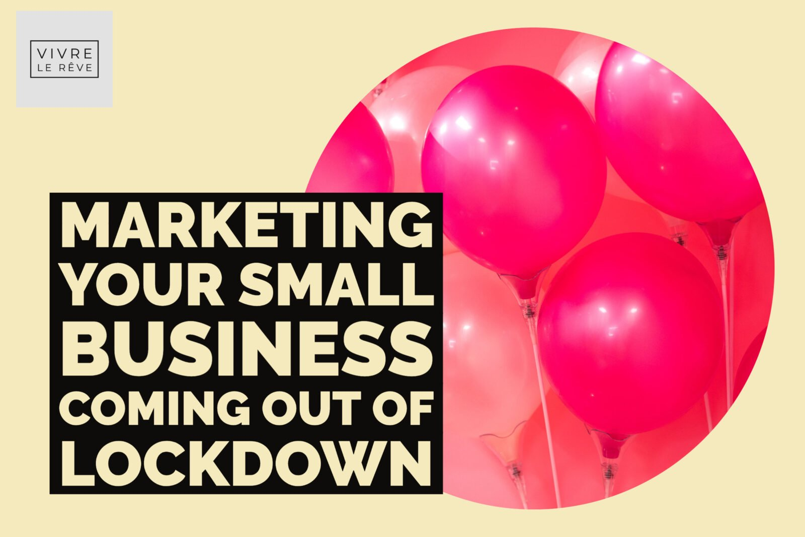 Marketing Your Small Business Coming out of Lockdown