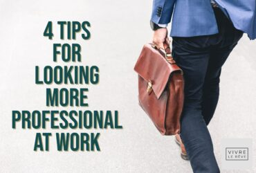 4 Tips for Looking More Professional at Work