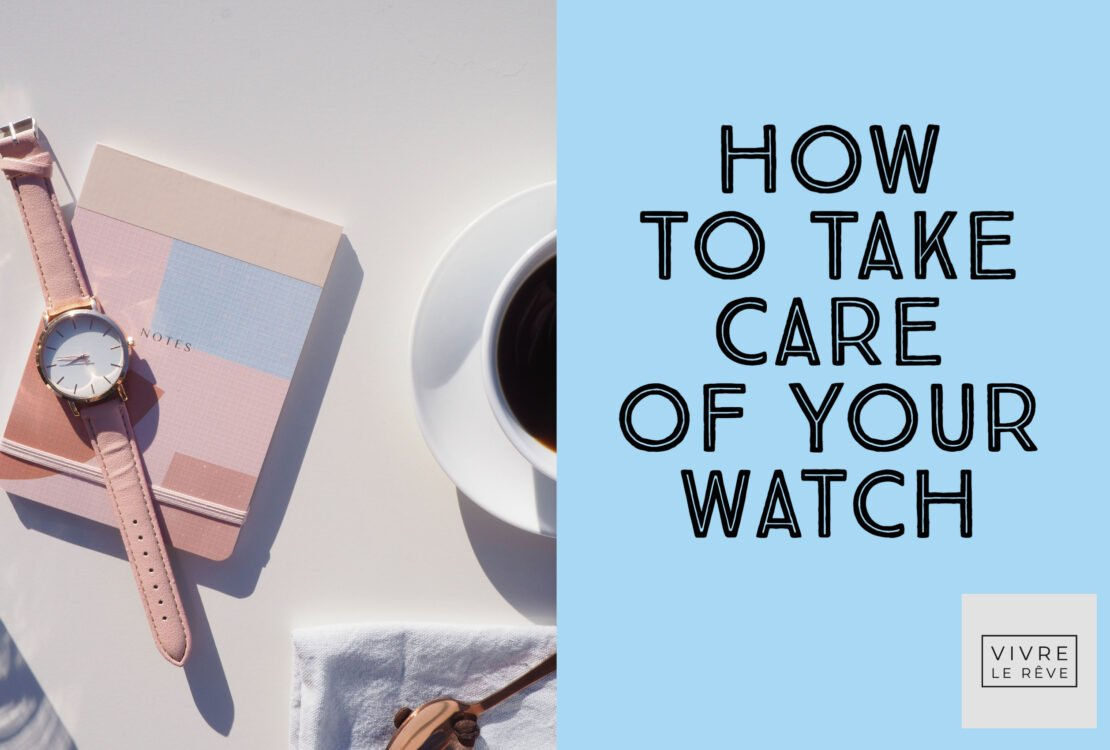 How To Take Care of Your Watch