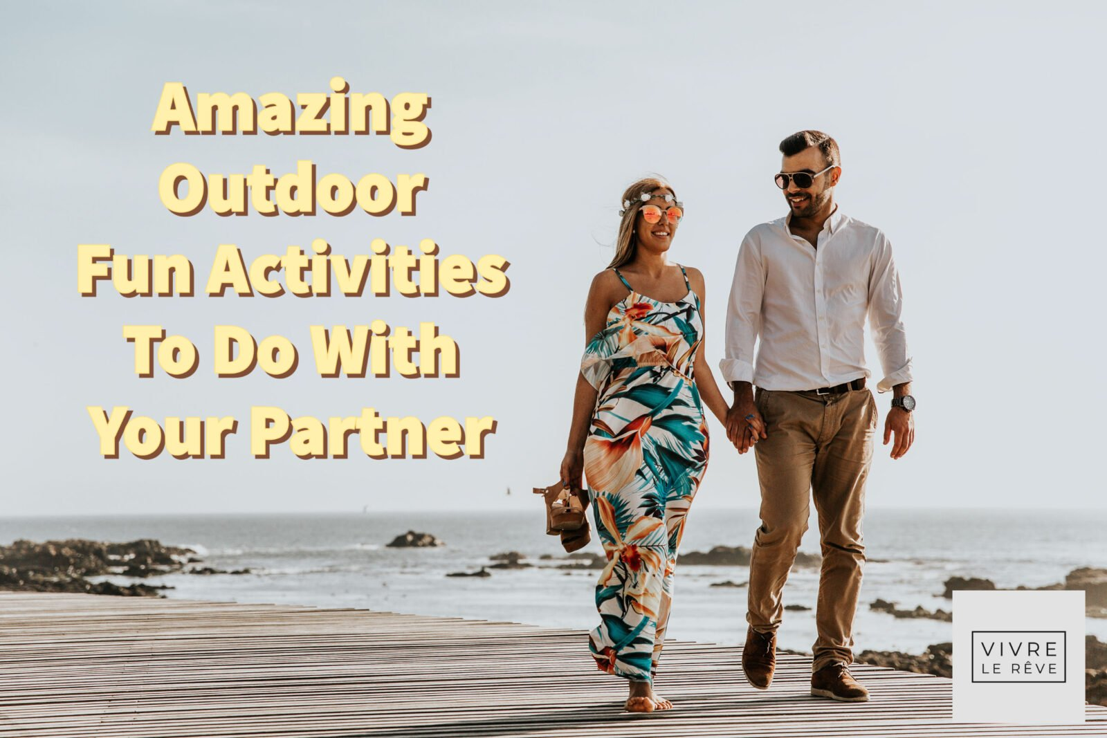 Amazing Outdoor Fun Activities To Do With Your Partner