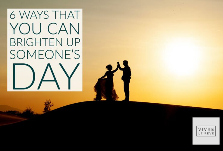 6 Ways That You Can Brighten Up Someone's Day